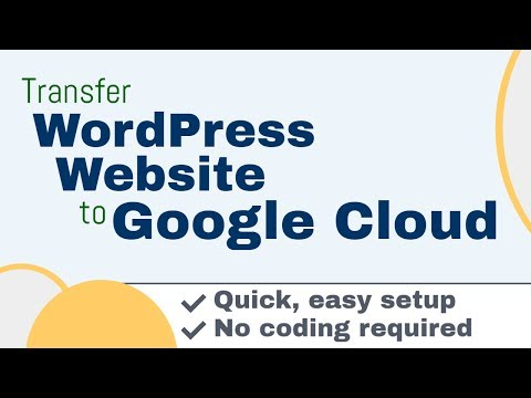 how-to-transfer-an-exact-copy-of-your-wordpress-website-to-google-cloud-platform-2017
