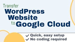 How to Transfer an Exact Copy of your WordPress Website to Google Cloud Platform 2017