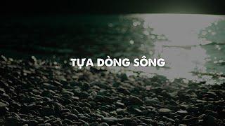 Lyrics || Tựa Dòng Sông || Hy.