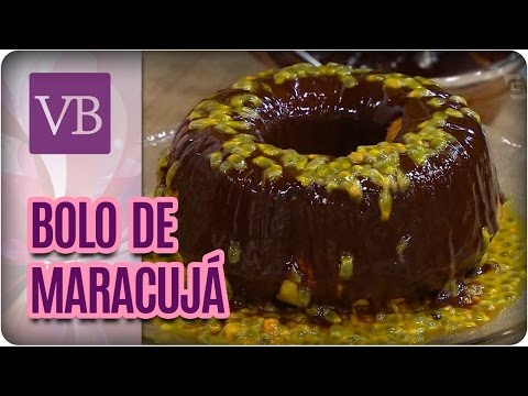 Bolo de Maracujá com Ganache de Chocolate - Você Bonita (15/03/17)
