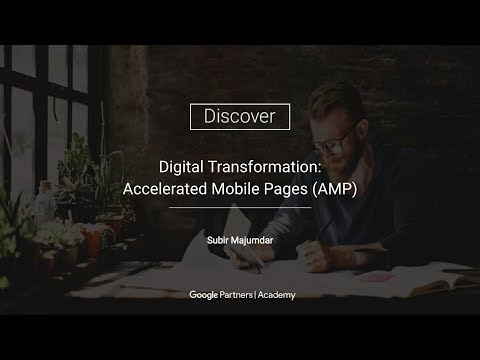 Google Partners 'Discover' - Accelerated Mobile Pages (AMP)