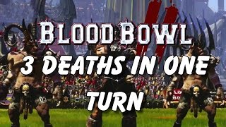 3 Deaths in One Turn - Blood Bowl 2