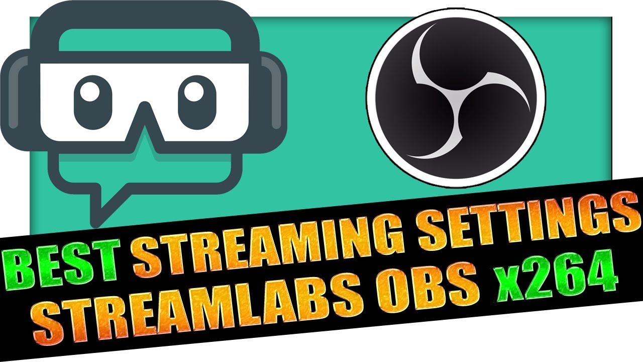 Best Streamlabs OBS Stream Settings For High End PC's using x264 ✔️ 2019  👨‍🏫 OBS Tutorial #8