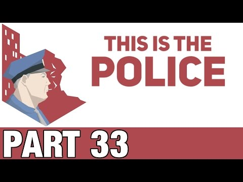 This Is The Police Gameplay / Let's Play - Torture 101 - Part 33