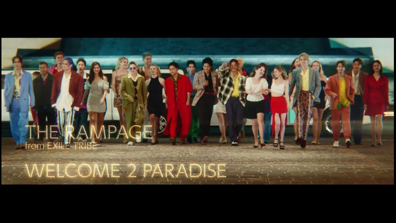 Download THE RAMPAGE from EXILE TRIBE / WELCOME 2 PARADISE (Music Video)