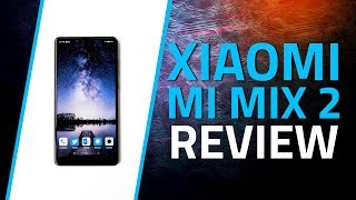Xiaomi Mi MIX 2 Review | Edge-to-edge display, Camera, Specs, and More