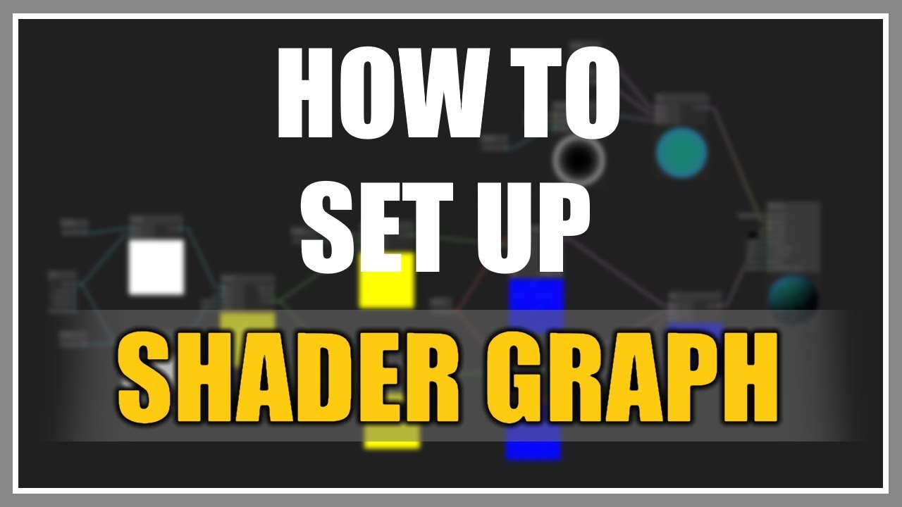 How To Install And Set Up Shader Graph In Unity 2018 - YouTube