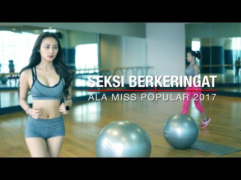 SEKSI BERKERINGAT + Bikin TAHAN LAMA ala Miss POPULAR 2017   Next Top Model