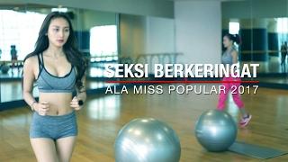 Download Video SEKSI BERKERINGAT + Bikin TAHAN LAMA ala Miss POPULAR 2017 | Next Top Model MP3 3GP MP4