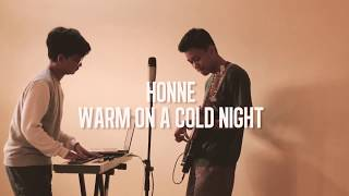 HONNE - Warm On a Cold Night (Cover)