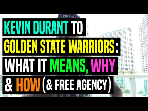 Kevin Durant To Golden State Warriors: What It Means, Why & How (& Free Agency) | Dre Baldwin