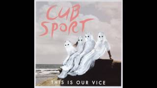 Cub Sport - This Is Our Vice full album