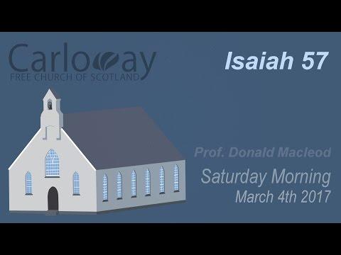 Isaiah 57 (Prof Donald Macleod) - 4.3.2017 - 12:00