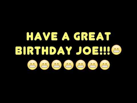 HAPPY BIRTHDAY JOE! BEST/WORST BIRTHDAY SONG EVER