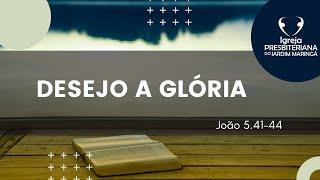 João 5.41-44 - Desejo a glória