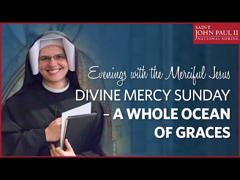 Divine Mercy Sunday – a whole ocean of graces