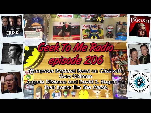 "206-Composer Raphael Reed on ""Crisis"" w Gary Oldman-Angela DiMarco & David S. Hogan on ""The Parish"""