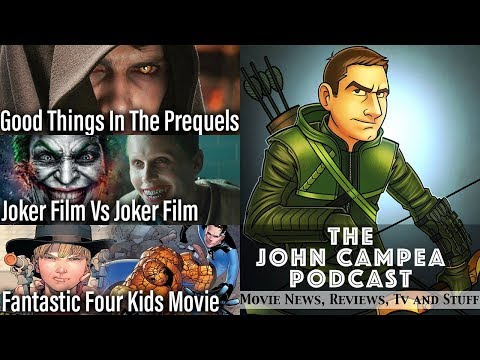 Fantastic Four Kids Movie, Good Things About The Prequels - The John Campea Podcast