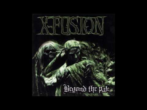 "X-FUSION - ""Beyond The Pale"" (2004 - FULL ALBUM)"