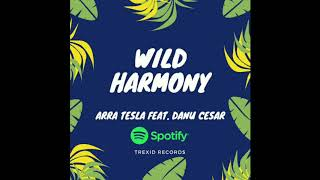 WILD HARMONY - DJ ARRA TESLA Feat DANU CESAR
