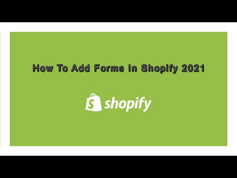 How To Add Forms In Shopify 2021 | Shopify Tutorials 2021