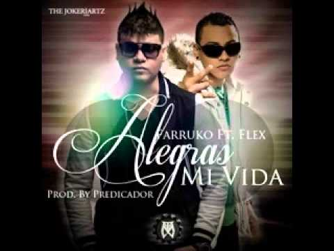 Alegras Mi Vida  - Flex Ft Farruko (2013) Videos De Viajes