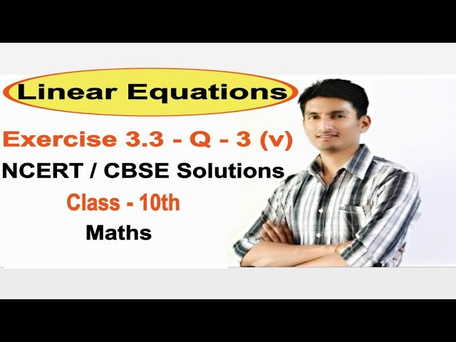 Exercise 3.3 Question 3 (V) - NCERT/CBSE Solutions for Class 10th Maths || Truemaths