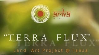 Terra Flux - Land Art Project by Arka Art Trust