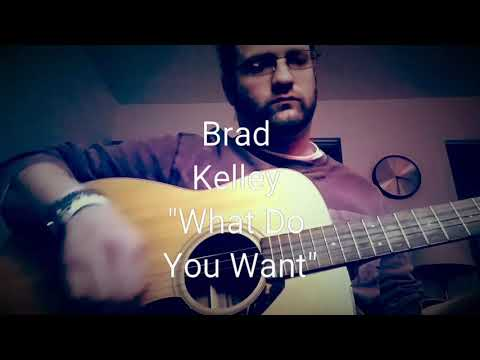 """Brad Kelley """"What Do You Want?"""""""