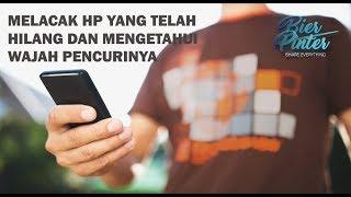 Melacak HP Yang Telah Hilang & Mengetahui Wajah Pencurinya