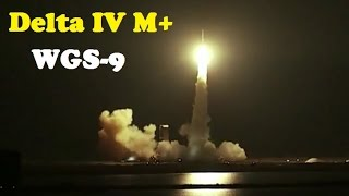 Launch of Delta IV Medium Rocket with WGS-9 Military Communications Satellite