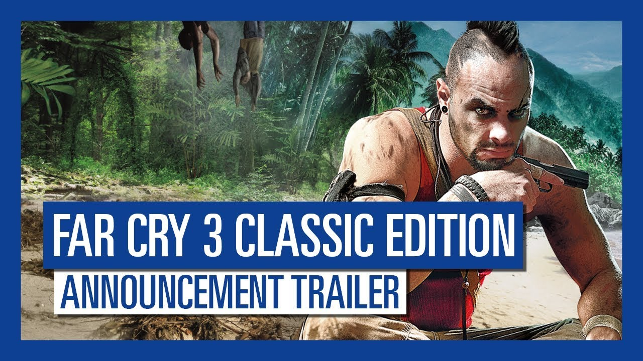 Far Cry 3 Classic Edition Announcement Trailer Youtube