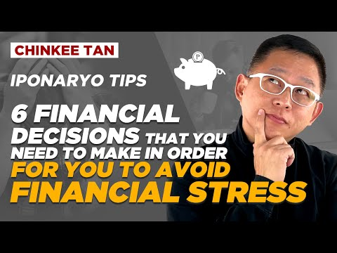 6 FINANCIAL DECISIONS THAT YOU NEED TO MAKE IN ORDER FOR YOU TO AVOID FINANCIAL STRESS