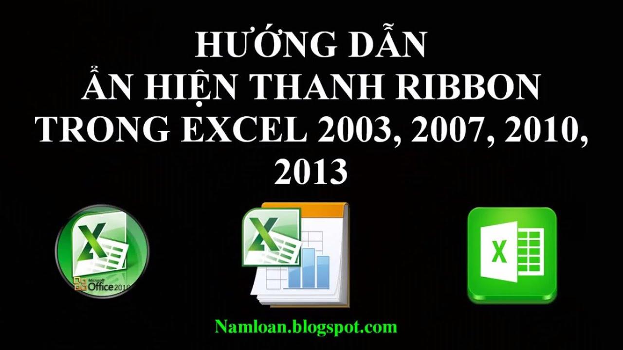 Ẩn, hiện thanh Ribbon trong excel 2003, 2007, 2010, 2013, 2016,….