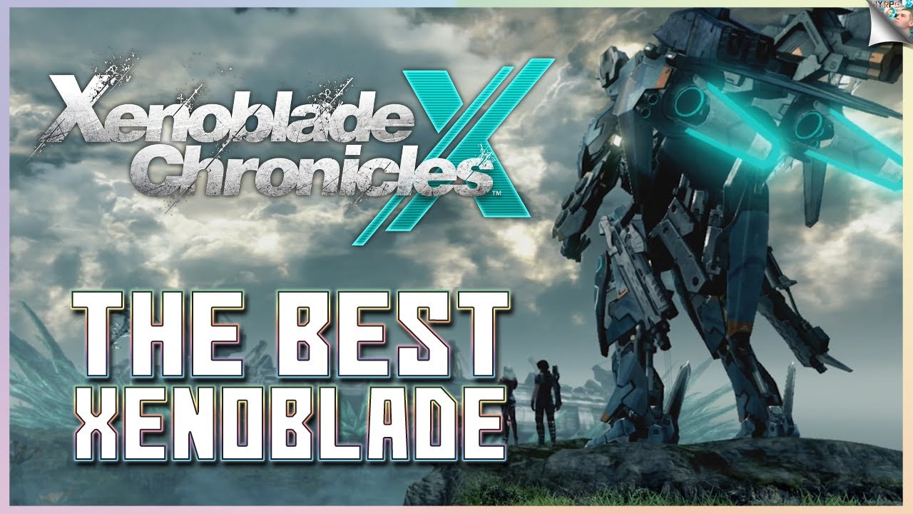 Xenoblade Chronicles X Is The Best Xenoblade & The Best Open-World RPG