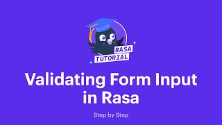How to Validate Form Input in Rasa | Rasa Tutorials