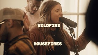 Housefires - Wildfire // feat. Kirby Kaple (Official Music Video)