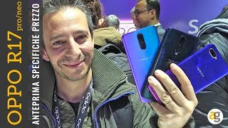 OPPO R17 PRO e NEO Anteprima, specifiche e prezzo. PLAY da Blackberry KEY2 LE