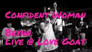 Confident Woman - Brynn. Live @ Love Goat