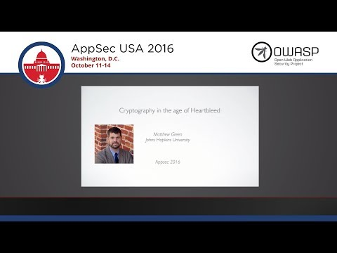 AppSecUSA 2016 - Keynote - Matthew Green - Cryptography in the age of Heartbleed