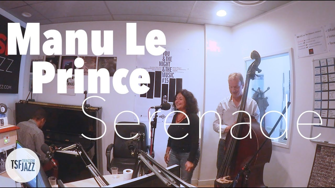 "Manu LE PRINCE | ""Serenade"" en Session live | TSFJAZZ"
