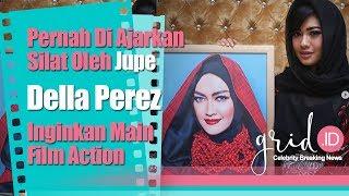 Pernah Belajar Silat Dari Julia Perez, Della Perez Ingin Mendapat Film Action