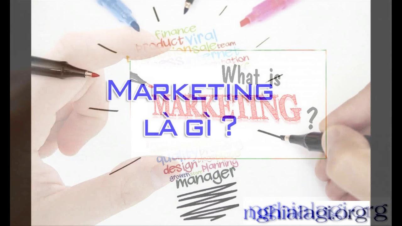 Marketing là gì? Những ý nghĩa của Marketing- Nghialagi.org