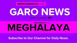 (Garo) 21 April 2019 Meghalaya News (Current Affairs) AIR