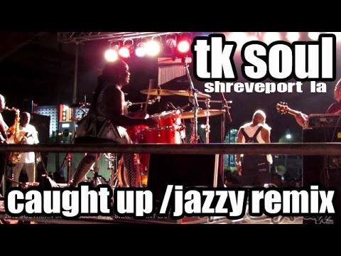 TK SOUL - CAUGHT UP (JAZZY REMIX) 2015 SOUTHERN SOUL LABOR DAY BLUESFEST  SHREVEPORT LA.
