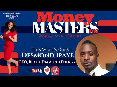 Money Masters Live: Desmond Ipaye of Black Diamond Energy
