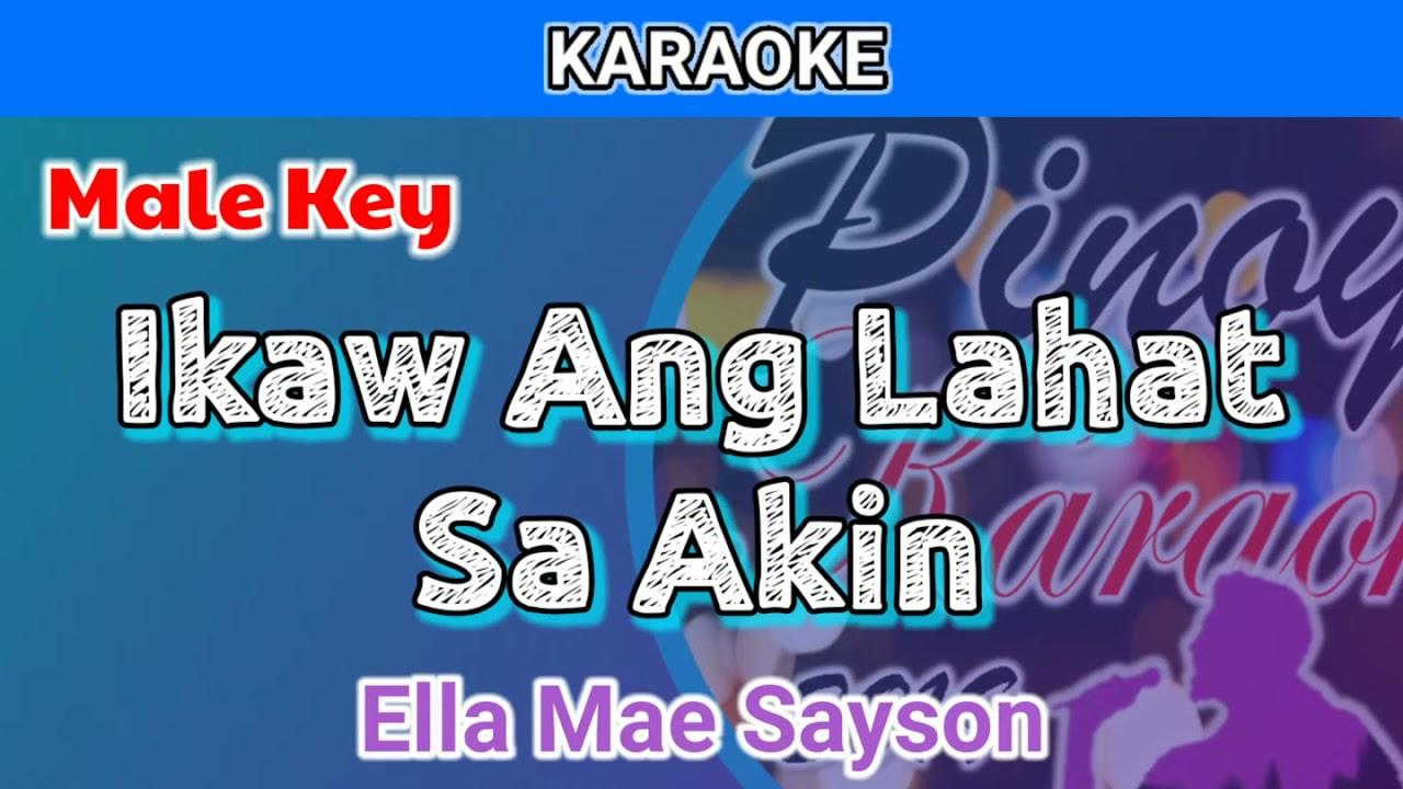 Ikaw Ang Lahat Sa Akin by Ella Mae Sayson (Karaoke : Male Key)