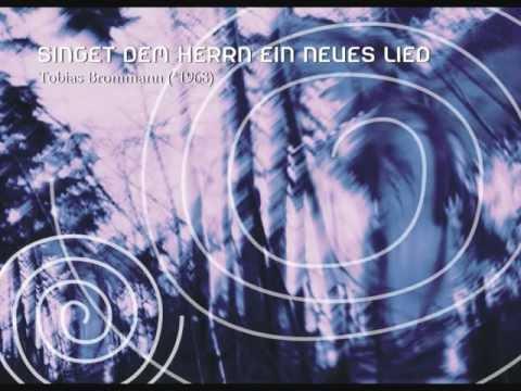 Singet dem Herrn ein neues Lied (Tobias Brommann)