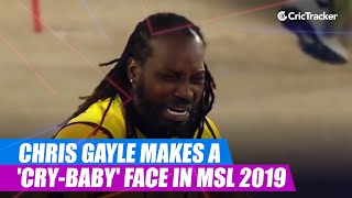 Chris Gayle makes a 'cry-baby' face in MSL 2019