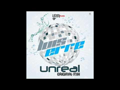 Luis Erre Unreal Original Mix www keepvid com